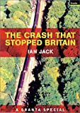 The Crash That Stopped Britain (1862074682) by Jack, Ian