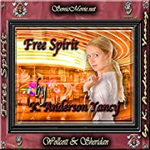 Free Spirit (       UNABRIDGED) by K. Anderson Yancy Narrated by Lesha Montoya, K. Anderson Yancy