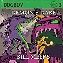 Demon's Dare: Dogboy Adventures, Book 3 (       UNABRIDGED) by Bill Meeks Narrated by Nathan Beatty