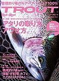 Rod and Reel TROUT(ロッドアンドリール・トラウト) Vol.12 (CHIKYU-MARU MOOK)