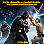 Star Wars Galaxy of Heroes Game Guide Unofficial |  Hse Game