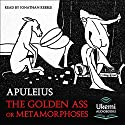 The Golden Ass or Metamorphoses Audiobook by  Apuleius Narrated by Jonathan Keeble