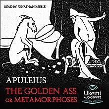 The Golden Ass or Metamorphoses | Livre audio Auteur(s) :  Apuleius Narrateur(s) : Jonathan Keeble
