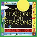 The Reasons for Seasons Audiobook by Gail Gibbons Narrated by Chris Lutkin