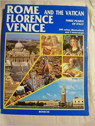 Rome, Florence, Venice And The Vatican: Three Pearls of Italy
