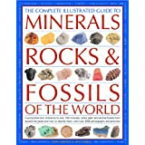 "The Complete Illustrated Guide to Minerals, Rocks and Fossils: A Comprehensive Reference to Over 700 Minerals, Rocks, Plants and Animal Fossils from Around the Globe and How to Identify Themvon ""John Farndon"""