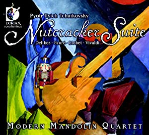 Modern Mandolin Quartet: The Nutcracker Suite and other arrangements from Delibes, Faure, Llobet & Vivaldi