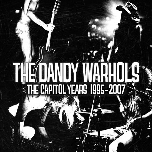 The Dandy Warhols - The Capitol Years 1995-2007 - Zortam Music