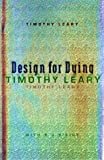 Design For Dying (0060928662) by Leary, Timothy