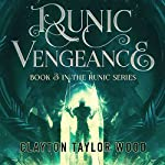Runic Vengeance: The Runic Series, Book 3   Clayton Taylor Wood