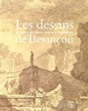 Les dessins du muse des Beaux-Arts et d'Archologie de Besanon