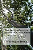 img - for The Sketch-Book of Geoffrey Crayon, Gent: Including 'The Legend of Sleepy Hollow' book / textbook / text book