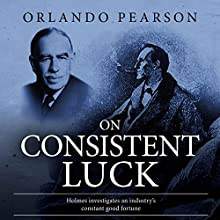 On Consistent Luck: The Redacted Sherlock Holmes Audiobook by Orlando Pearson Narrated by Steve White