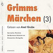 Dornröschen / Der Bärenhäuter / Brüderchen und Schwesterchen / Marienkind / Die kluge Else (Märchen der Brüder Grimm 3) |  Brüder Grimm