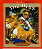 The Utes (True Books: American Indians)