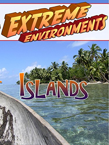 Extreme Environments- Islands