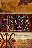 img - for Diccionario Historia de la Iglesia (Spanish Edition) book / textbook / text book