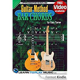 Guitar Lessons - Guitar Bar Chords for Beginners: Teach Yourself How to Play Guitar Chords (Free Video Available) (Progressive Guitar Method) (English Edition)