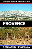 Wines of Provence (Guides to Wines and Top Vineyards Book 10)