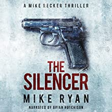 The Silencer: The Silencer Series, Book 1 Audiobook by Mike Ryan Narrated by Brian Hutchison