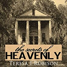 The Secrets of Heavenly: Heavenly Plantation, Book 1 Audiobook by Teresa Robison Narrated by Chris Abell