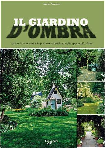 Progettare un giardino in ombra giardinaggio panorama auto - Giardino in ombra ...