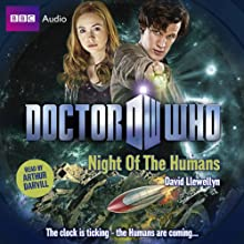 Doctor Who: Night of the Humans Audiobook by David Llewellyn Narrated by Arthur Darvill