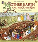 Mother Earth and Her Children: A Quil...