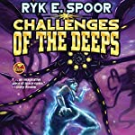 Challenges of the Deeps: Grand Central Arena, Book 3 | Ryk E. Spoor