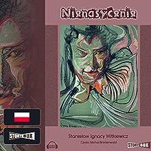 Nienasycenie Audiobook by Stanislaw Ignacy Witkiewicz Narrated by Michal Breitenwald