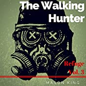 The Walking Hunter: Refuge, Book 3 | Mason King