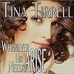 Whenever His Needs Arise: A Taboo MILF Fantasy | Tina Tirrell