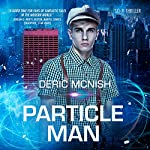 Particle Man | Deric McNish