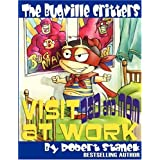 The Bugville Critters Visit Dad and Mom at Work (Buster Bee's Adventures Series #1, The Bugville Critters) (Bugville Critters: Buster Bee's Adventures) ~ Robert Stanek