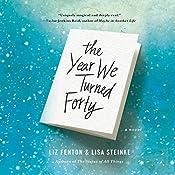 The Year We Turned Forty | [Liz Fenton, Lisa Steinke]
