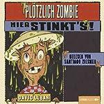 Plötzlich Zombie - Hier stinkt's! | David Lubar