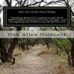 The Art of the Deal Today: Business Considerations Post Global Financial Crisis, Volume 1 | Don Allen Holbrook