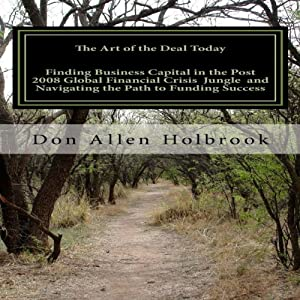 The Art of the Deal Today: Business Considerations Post Global Financial Crisis, Volume 1 | [Don Allen Holbrook]