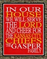 In Our House We Will Serve The Lord And Cheer for The Kansas City Chiefs Personalized Family Name Christian Print - Perfect Gift, football sports wall art - multiple sizes