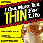 I Can Make You Thin for Life: The 90 Day Body, Book 6 | Dan Howe