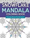 Snowflake Mandala Coloring Book: Colo...