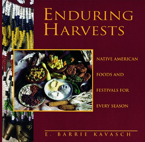 Enduring Harvests by E-Barrie Kavasch