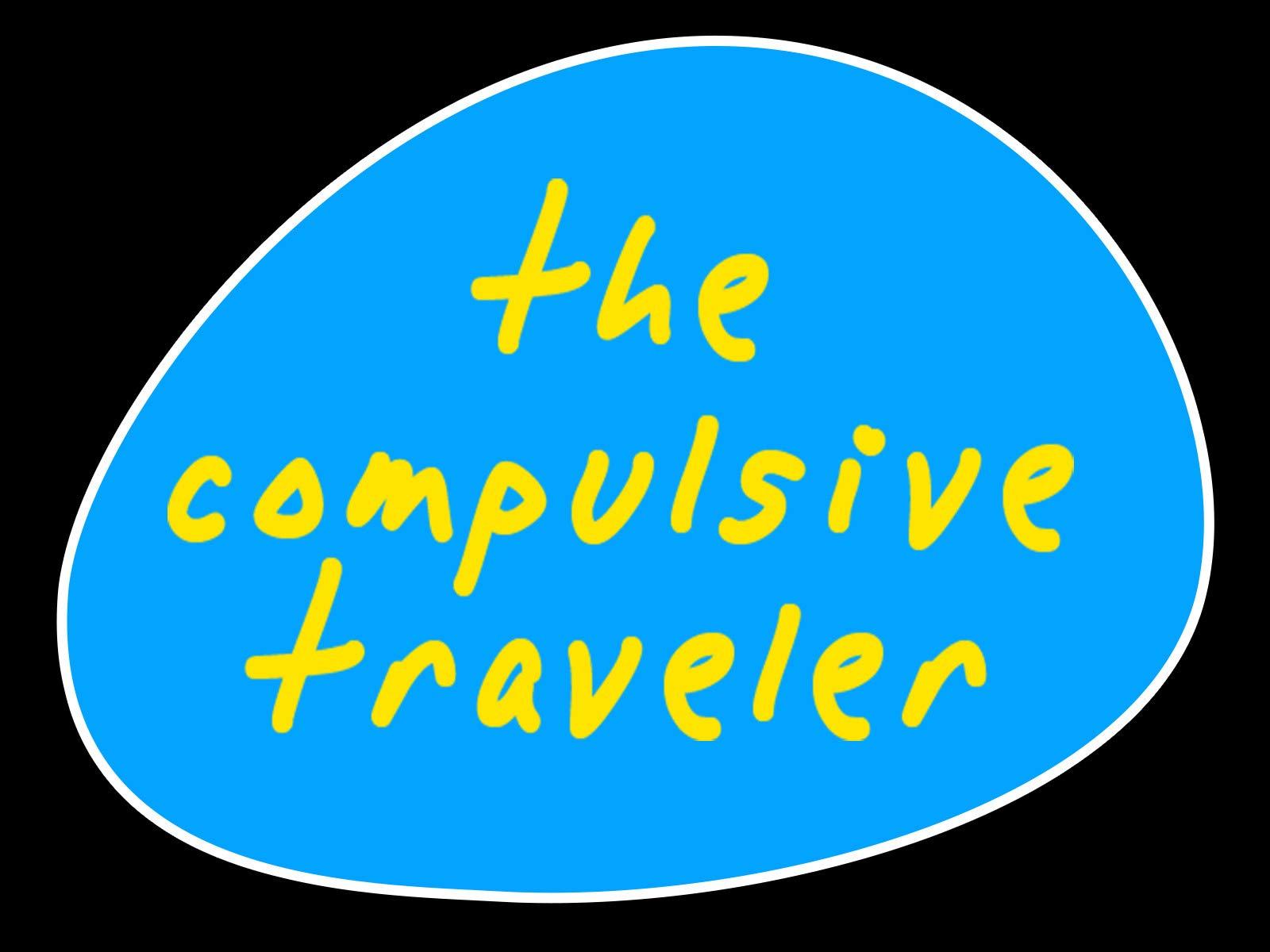 The Compulsive Traveler
