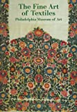 The Fine Art of Textiles: Philadelphia Museum of Art (0876331177) by Blum, Dilys E.