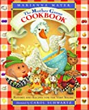 The Mother Goose Cookbook: Rhymes and Recipes for the Very Young (0688152422) by Mayer, Marianna