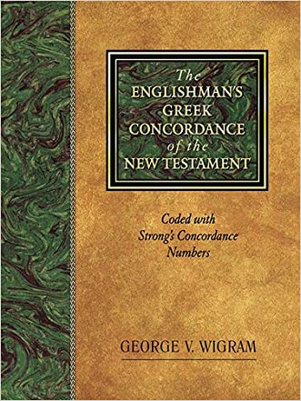 The Englishman's Greek Concordance of New Testament: Coded with Strong's Concordance Numbers