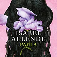 Paula [Spanish Edition] Audiobook by Isabel Allende Narrated by Javiera Gazitua, Isabel Allende