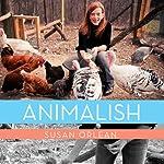Animalish   Susan Orlean