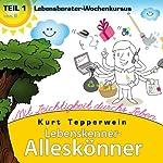 Lebensberater-Wochenkursus: Mit Leichtigkeit durchs Leben (Lebenskenner-Alleskönner 1)   Kurt Tepperwein
