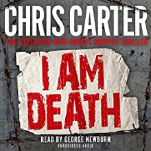 I Am Death (       UNABRIDGED) by Chris Carter Narrated by George Newburn